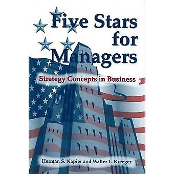 Five Stars for Managers - Strategy Concepts in Business by Walter L. K