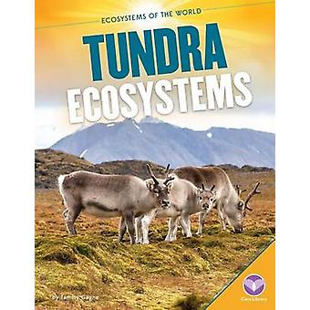 Tundra Ecosystems by Tammy Gagne - 9781624038570 Book