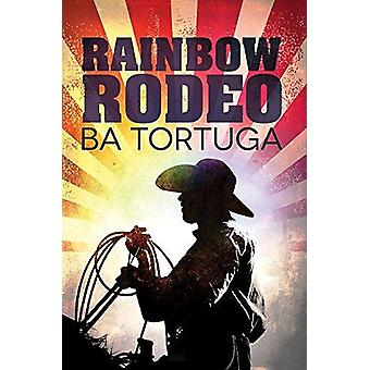 Rainbow Rodeo by Rainbow Rodeo - 9781641081122 Book