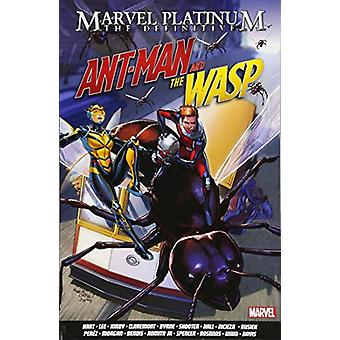 Marvel Platinum - The Definitive Antman And The Wasp by Marvel Platinu