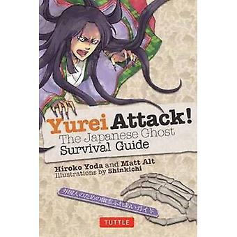 Yurei Attack - The Japanese Ghost Survival Guide by Hiroka Yoda - 9784