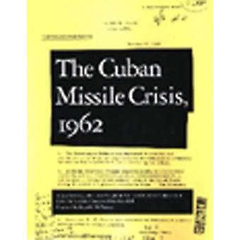 The Cuban Missile Crisis - 1962 - A National Security Archive Document