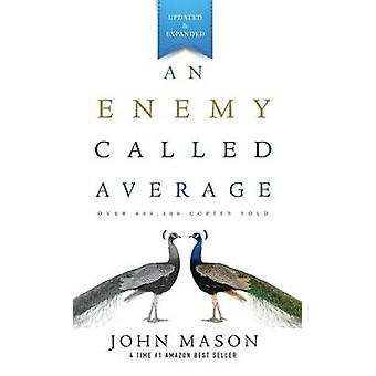 An Enemy Called Average Updated and Expanded by Mason & John
