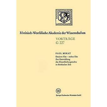 Dotierte Ehe  Rechte Ehe Zur Entwicklung Des Eheschliessungsrechts in Frankischer Zeit 214. Sitzung Am 21. Juli 1976 in Dusseldorf by Mikat & Paul