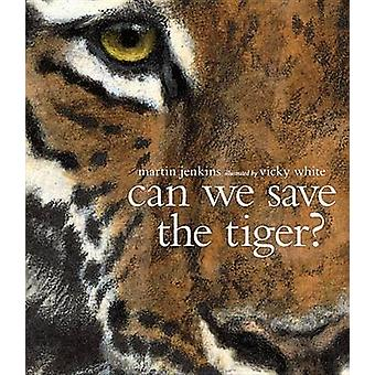 Can We Save the Tiger? by Martin Jenkins - Vicky White - 978076367378
