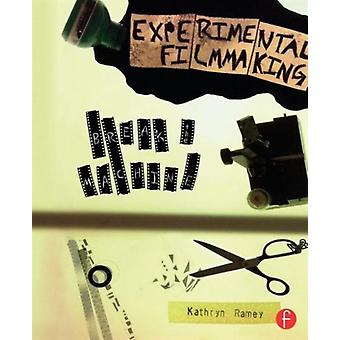 Experimental Filmmaking: BREAK THE MACHINE (Paperback) by Ramey Kathryn