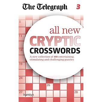 The Telegraph: All New Cryptic Crosswords 3 (The Telegraph Puzzle Books) (Paperback) by The Telegraph