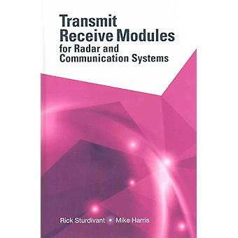 Transmit Receive Modules for Radar and Communication Systems: 1 (Hardcover) by Sturdivant Rick Harris Mike