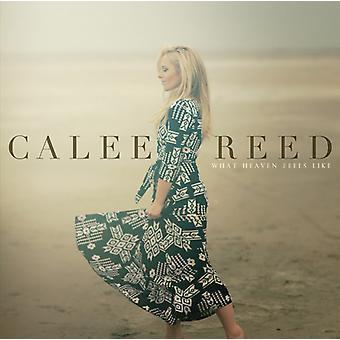 Calee Reed - hvad himlen føles som [CD] USA import