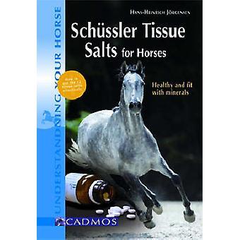Schuessler Tissue Salts for Horses by HansHeinrich Jorgensen