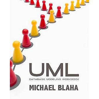 UML Database Modeling Workbook by Michael Blaha