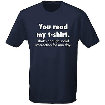 You Read My T shirt That's Enough Social Interaction Mens T-Shirt 10 Colours (S-3XL) by swagwear