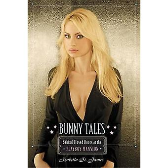Bunny Tales - Behind Closed Doors at the Playboy Mansion by Izabella S