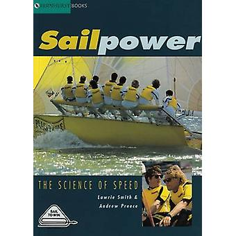 Sailpower - The Science of Speed by Lawrie Smith - Andrew Preece - 978