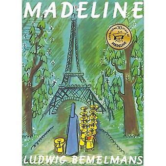 Madeline (70th anniversary ed) by Ludwig Bemelmans - Ludwig Bemelmans