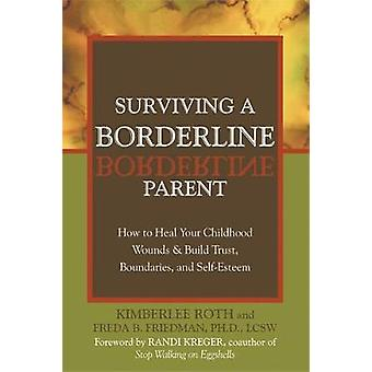 Surviving a Borderline Parent - How to Heal Your Childhood Wounds and