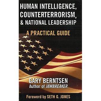 Human Intelligence - Counterterrorism and National Leadership by Gary