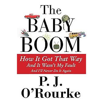 The Baby Boom - How it Got That Way (and it Wasn't My Fault) (and I'll