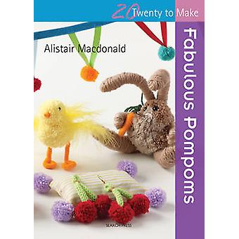 Fabulous Pompoms by Alistair MacDonald - 9781782212010 Book