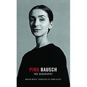 Pina Bausch - en biografi af Marion Meyer - Penny Black - 9781783199