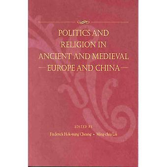 Politik och Religion i forntida och medeltida Europa och Kina av Fre