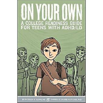 On Your Own - A College Readiness Guide for Teens with ADHD/LDAPM by P