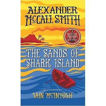 The Sands of Shark Island by Alexander McCall Smith - 9781780274416 B