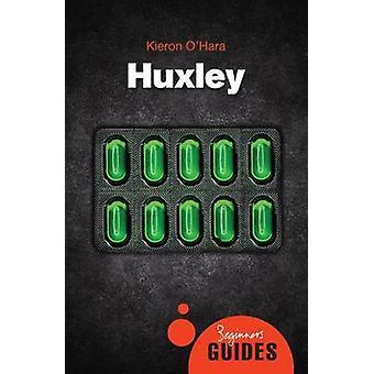 Huxley - Führer eines Anfängers von Kieron O'Hara - 9781851689231 Buch