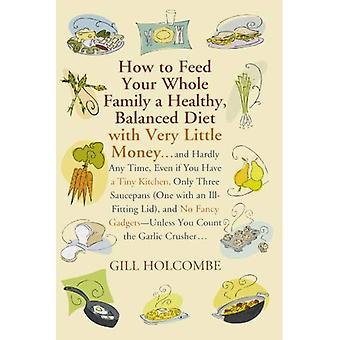 Wie Sie Ihre ganzen Familie ernähren eine gesunde und ausgewogene Ernährung