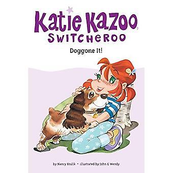 Doggone It! (Katie Kazoo Switcheroo)