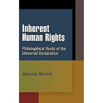 Inneboende mänskliga rättigheter: Filosofiska rötter av den allmänna förklaringen (Pennsylvania studier i mänskliga rättigheter)