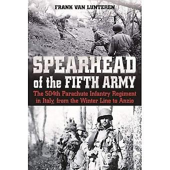 Spearhead of Fifth Army - The 504th Parachute Infantry Regiment in Italy, from the Winter Line to Anzio