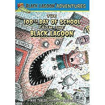 The 100th Day of School from the Black Lagoon (Black Lagoon Adventures (Pb))