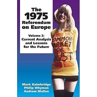 The 1975 Referendum on Europe: Current Analysis and Lessons for the Future v. 2