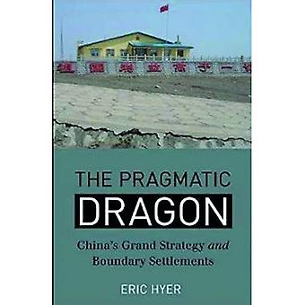 The Pragmatic Dragon: China's Grand Strategy and Boundary Settlements (Asia Insights)