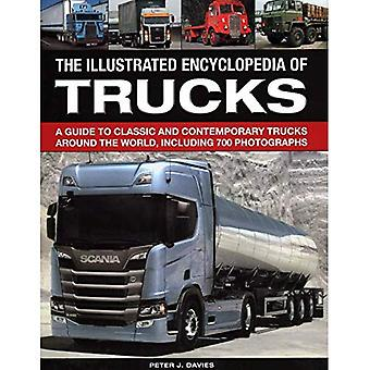 The Illustrated Encyclopedia� of Trucks: A guide to classic and contemporary trucks around the world, including 700 photographs