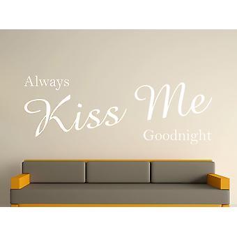 Always Kiss Me Goodnight Wall Art Sticker - White