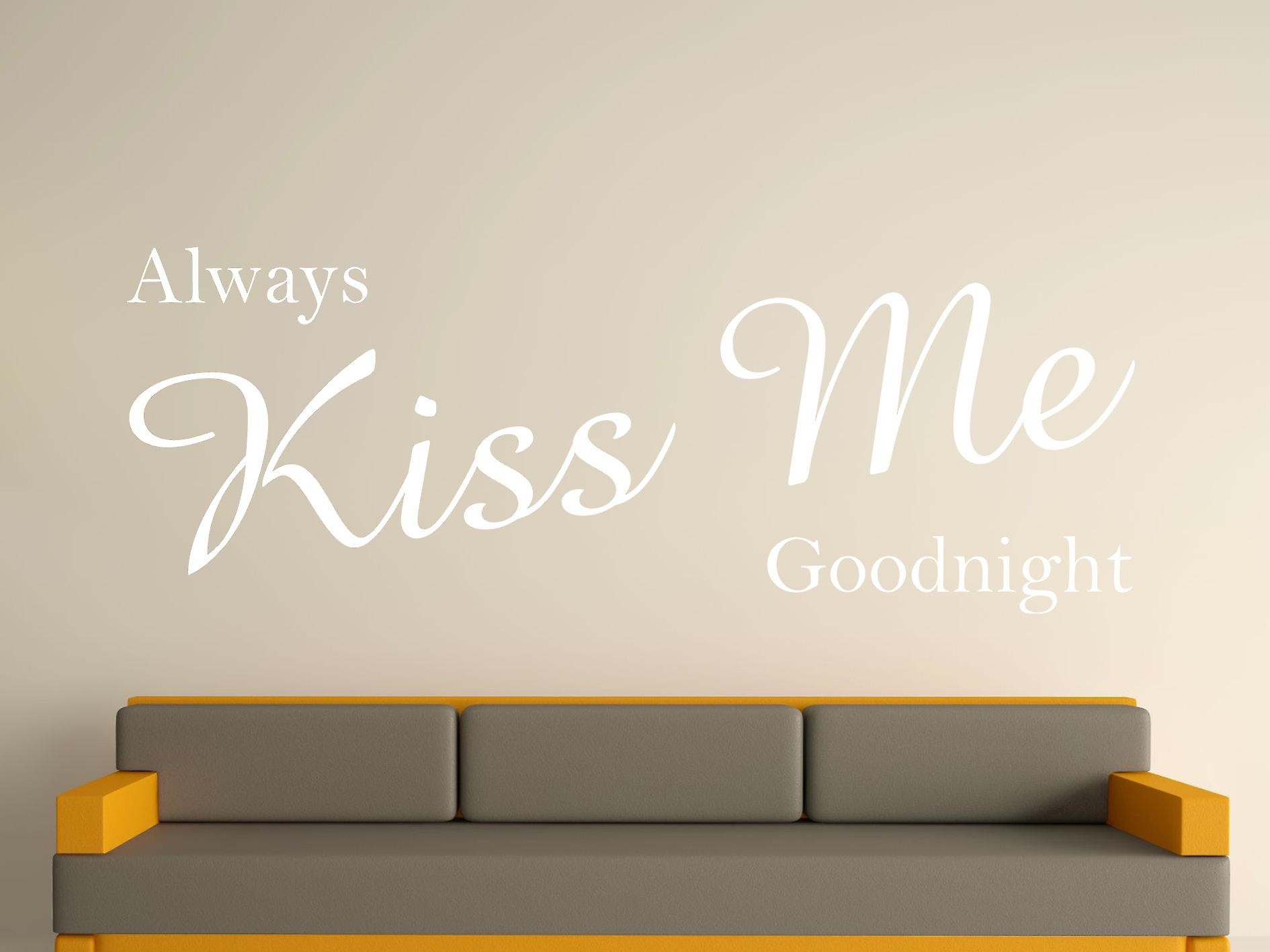 Always Kiss Me Goodnight Wall Art Sticker - White