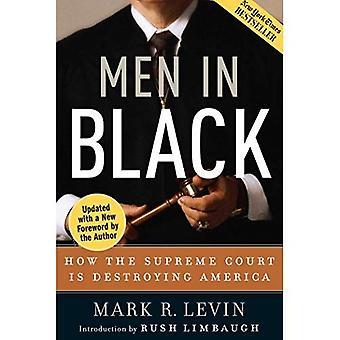 Män i svart: hur högsta domstolen förstör Amerika