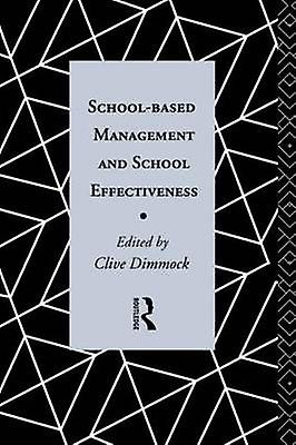 SchoolBased Management and School Effectiveness by Dimmock & Clive