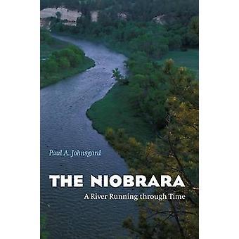 The Niobrara A River Running Through Time by Johnsgard & Paul A.