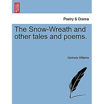 The SnowWreath and other tales and poems. by Williams & Gertrude