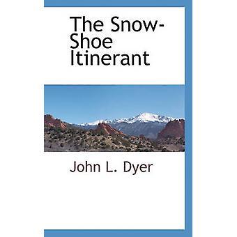 Der Schneeschuh Wander von Dyer & John L.
