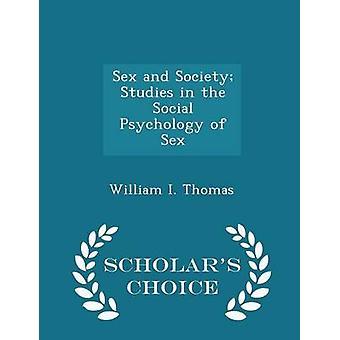 Sex und Gesellschaft-Studien in der Sozialpsychologie des Sex durch Thomas & William ich.