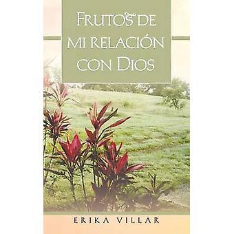 Frutos de Mi Relacion Con Dios by Villar & Erika