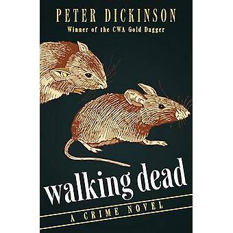 Walking Dead by Dickinson & Peter