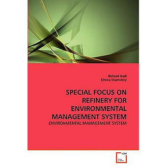 SPECIAL FOCUS ON REFINERY FOR ENVIRONMENTAL MANAGEMENT SYSTEM by Nadi & Behzad