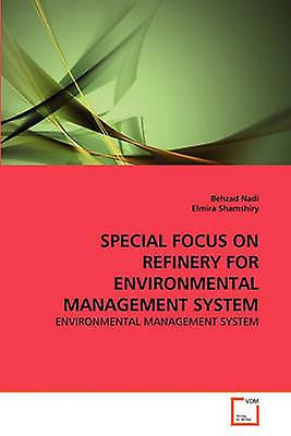 SPECIAL FOCUS ON REFINERY FOR ENVIRONMENTAL hommeAGEMENT SYSTEM by Nadi & Behzad