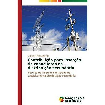 Contribuio para insero de capacitores na distribuio secundria by Freire Azeredo Giovani