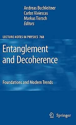 Entanglement and Decoherence  Foundations and Modern Trends by Buchleitner & Andreas